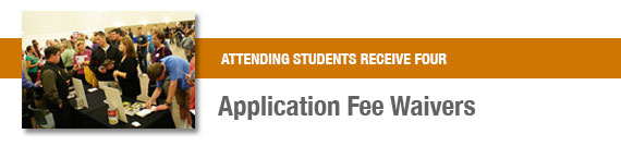 All attending students receive four application fee waivers.